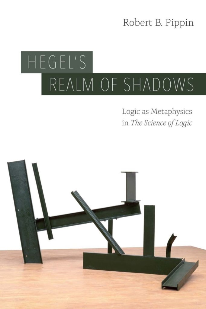 Robert-b-pippin-hegels-realm-of-shadows-logic-as-metaphysics-in-the-science-of-logic-theoryleaks-682x1024.jpg