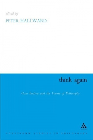 Think Again- Alain Badiou and the Future of Philosophy.jpg