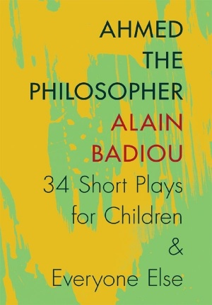 Ahmed the Philosopher- Thirty-Four Short Plays for Children and Everyone Else.jpg